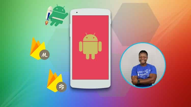 The Comprehensive 2019 Android Development Masterclass